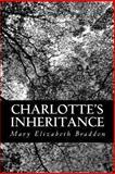 Charlotte's Inheritance, Mary Elizabeth Braddon, 1481154036