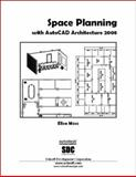 Space Planning with AutoCAD Architecture 2008, Moss, Elise, 1585034037