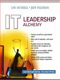 IT Leadership Alchemy, Russell, Lou and Feldman, Jeffrey M., 013009403X