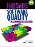 Inroads to Software Quality : How to Guide and Toolkit, Jarvis, Shah and Jarvis, Alka, 0132384035