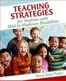 Teaching Strategies for Students with Mild to Moderate Disabilities, Prater, Mary Anne, 0205404030