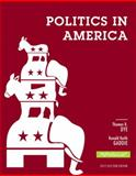 Politics in America, 2012 Election Edition, Dye, Thomas R. and Gaddie, Ronald Keith, 0205884032
