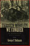 Through Mobility We Conquer : The Mechanization of U. S. Cavalry, Hofmann, George F., 0813124034