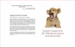 EssaySnark's Strategies for the 2011-'12 MBA Admissions Essays for Harvard Business School, Snark, Essay, 0983724032