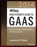 Wiley Practitioner's Guide to GAAS 2014, Joanne M. Flood, 1118734033