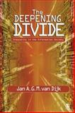 The Deepening Divide : Inequality in the Information Society, Dijk, Jan A. G. M. van, 141290403X