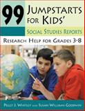 99 Jumpstarts for Kids' Social Studies Reports, Peggy J. Whitley and Susan Williams Goodwin, 1591584035