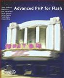 Advanced PHP for Flash, Webster, Steve and Rice, Matthew, 1904344038