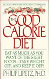 The Good Calorie Diet, Philip Lipetz, 006109403X