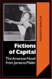 Fictions of Capital : The American Novel from James to Mailer, Godden, Richard, 0521064031