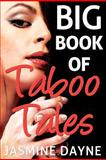 Big Book of Taboo Tales, Jasmine Dayne, 146812403X