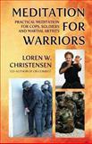 Meditation for Warriors, Loren Christensen, 1490594035