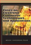 Cases on Electronic Commerce Technologies and Applications, Khosrowpour, Mehdi, 159904403X