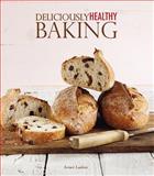 Deliciously Healthy Baking, Avner Laskin, 1609004035
