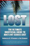 The Ultimate Unofficial Guide to ABC's Show LOST: Season 1 : The Ultimate Unofficial Guide to LOST, O'Connor, Rebecca K. and Stewart, Jim, 1933804033