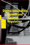 Digital Integration, Growth and Rational Regulation, Welfens, Paul J. J., 3642094031