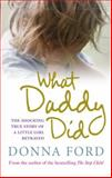 What Daddy Did, Donna Ford, 0091924030