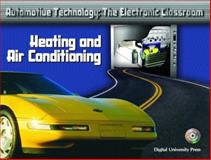 Automotive Technology : The Electronic Classroom - Heating and Air Conditioning, Denton, Tom, 0131134035