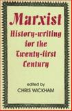 Marxist History-Writing for the Twenty-First Century, , 0197264034