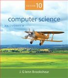 Computer Science : An Overview, Brookshear, J. Glenn, 0321524039