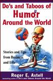 Do's and Taboos of Humor Around the World, Roger E. Axtell, 0471254037