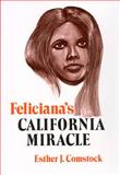Feliciana's California Miracle, Esther J. Comstock, 0933994036