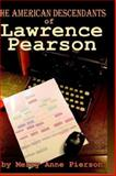 The American Descendants of Lawrence Pearson, Pearson, Merry Anne, 0976494035
