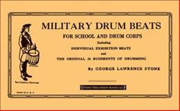 Military Drum Beats for School and Drum Corps, George L. Stone, 1892764032