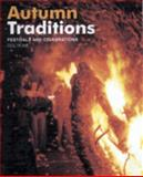 Autumn Traditions : Bonfire Night, Halloween and Other Festivals to Celebrate, Rowe, Doc, 1905624034