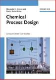 Chemical Process Design : Computer-Aided Case Studies, Dimian, Alexandre C. and Bildea, Costin Sorin, 3527314032