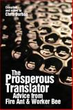 The Prosperous Translator : Advice from Fire Ant and Worker Bee, Durban, Chris, 0615404030