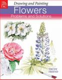 Drawing and Painting Flowers, Trudy Friend, 0715324039