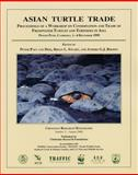 Asian Turtle Trade : Proceedings of a Workshop on Conservation and Trade of Freshwater Turtles and Tortoises in Asia, P. P., Stuart, B. L., and Rhodin, A. G. J. (editors) Van Dijk, 0965354032