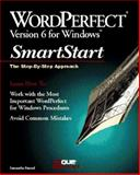 WordPerfect 6 for Windows SmartStart : The Step-by-Step Approach, Penrod, Samantha, 1565294033