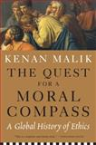 The Quest for a Moral Compass, Kenan Malik, 1612194036