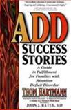 ADD Success Stories, Thom Hartmann, 1887424032