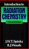 Introduction to Radiation Chemistry, Spinks, Brian, 0471614033