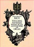 Toccatas, Fantasias, Passacaglia and Other Works for Organ, Johann Sebastian Bach, 0486254038