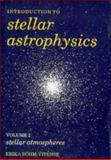 Introduction to Stellar Astrophysics : Stellar Atmospheres, Böhm-Vitense, Erika, 0521344034