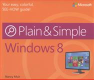 Windows 8 Plain and Simple, Muir, Nancy, 073566403X