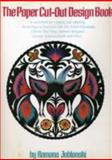 The Paper Cut-Out Design Book, Ramona Jablonski, 0916144038