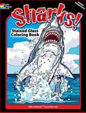 Sharks! Stained Glass Coloring Book, George Toufexis, 0486484033