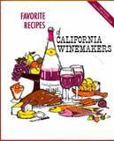 Favorite Recipes of California Winemakers, Lee Hecker and Wine Advisory Board Staff, 0932664032