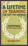 A Lifetime of Training for Just Ten Seconds, Richard Witt, 1408164035