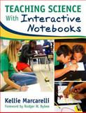 Teaching Science with Interactive Notebooks, Marcarelli, Kellie, 1412954037