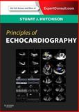 Principles of Echocardiography, Hutchison, Stuart J., 1437704034