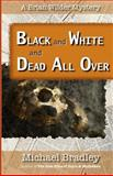 Black and White and Dead All Over, Michael Bradley, 1478224037
