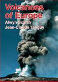 Volcanoes of Europe, Alwyn Scarth and Jean-Claude Tanguy, 1903544033