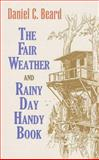The Fair Weather and Rainy Day Handy Book, Daniel C. Beard, 0486474038
