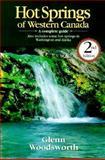 Hot Springs of Western Canada, Glenn J. Woodsworth, 0919574033